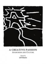 [IMG: Cover, 'A Creative Passion: Anarchism & Culture' edited by Jeff Shantz']